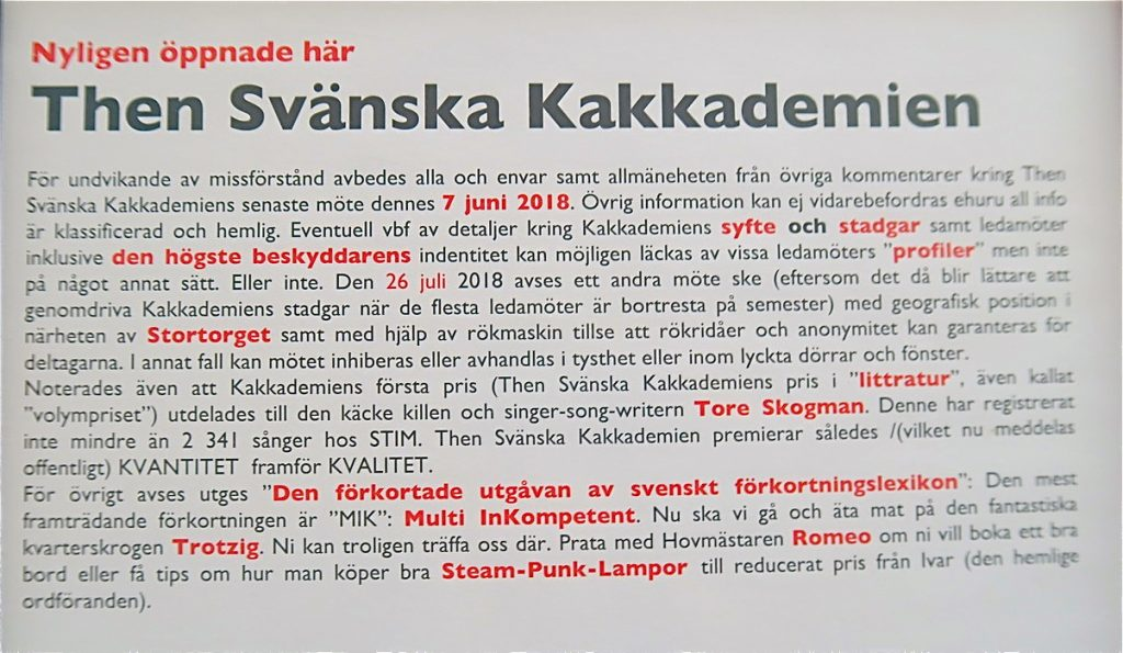 Veckans promenad i Gamla stan gav mig en ny bekantskap, Then Svänska Kakkademien. Känns modernt!