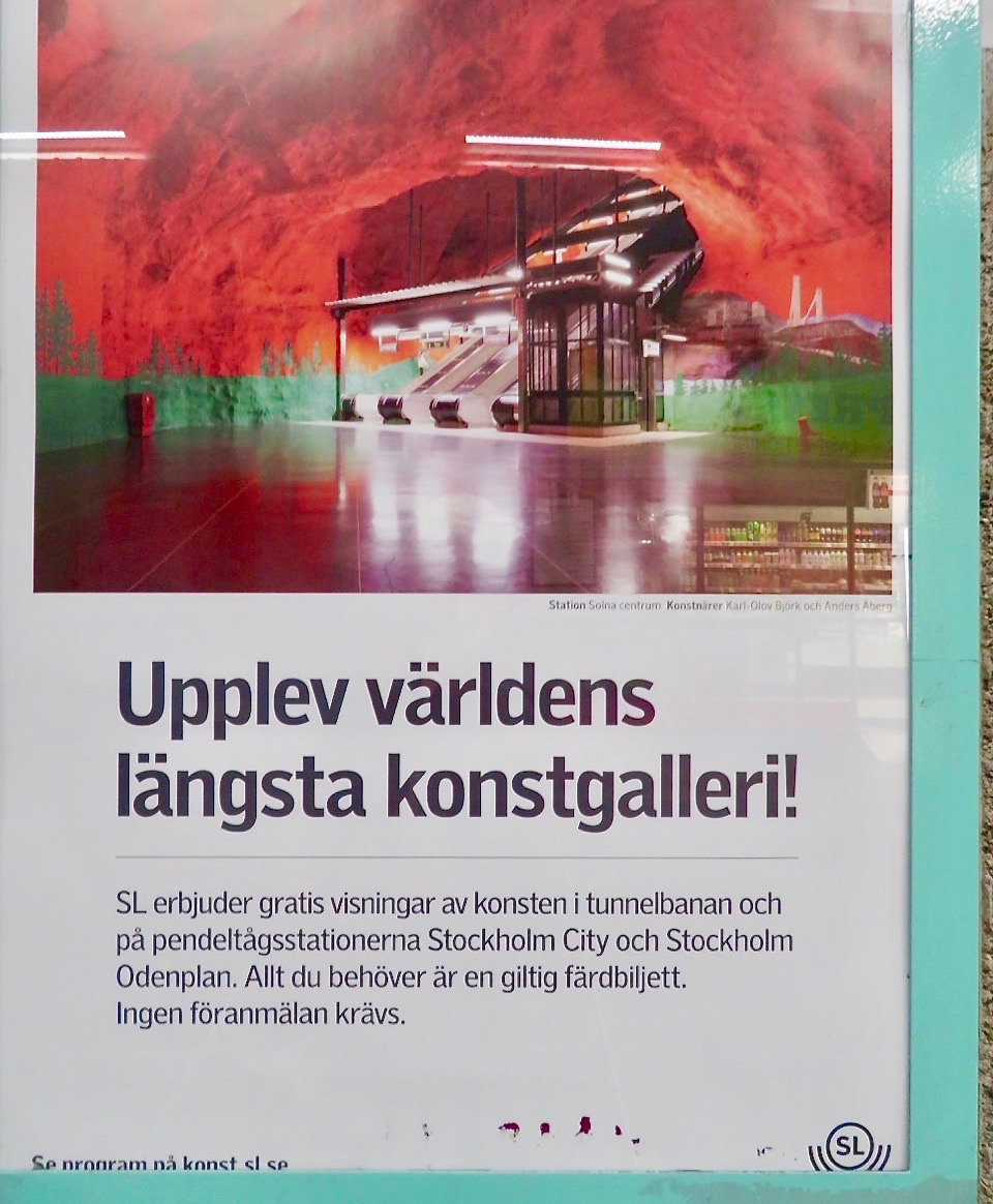 Mer hänt i veckan. SL har satt upp nta skyltar spm påminner om möjligheten att se mer konst i tunnelbanan.